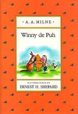 Winny De Puh / Winnie the Pooh By Milne, A. A./ Shepard, Ernest H. (ILT)/ Gortazar, Isabel